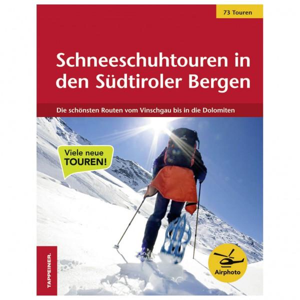 Tappeiner - Schneeschuhtouren in den Südtiroler Bergen - Turguider