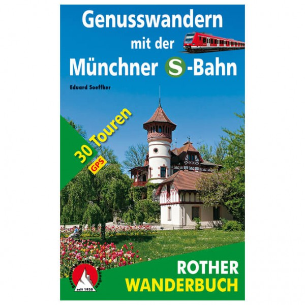 Bergverlag Rother - Genusswandern mit der Münchner S-Bahn - Walking guide book