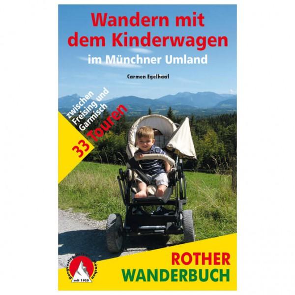 Bergverlag Rother - Wandern mit dem Kinderwagen um München - Guías de senderismo