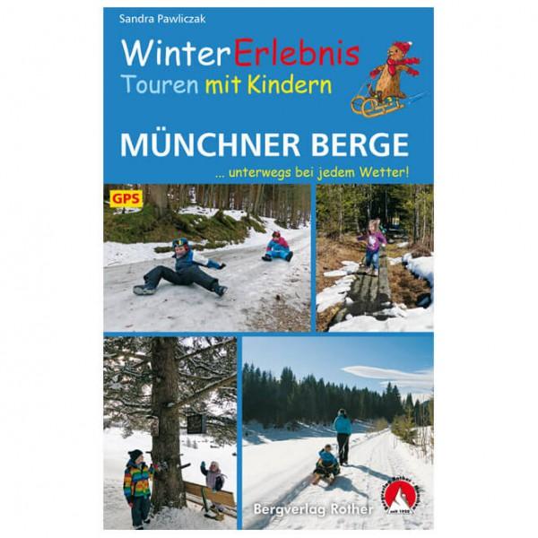 Bergverlag Rother - Wintererlebnistouren mit Kindern Münchne - Guide de randonnée