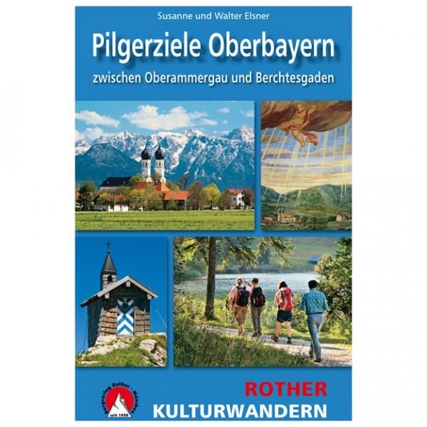 Bergverlag Rother - Pilgerziele Oberbayern - Vandreguides