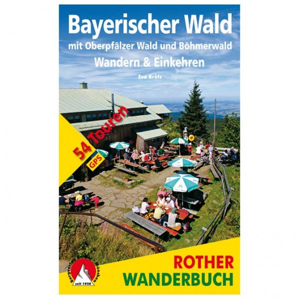 Bergverlag Rother - Bayerischer Wald – Wandern & Einkehren - Guide de randonnée