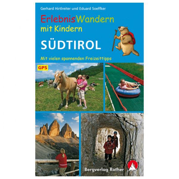 Bergverlag Rother - ErlebnisWandern mit Kindern Südtirol - Vandringsguider
