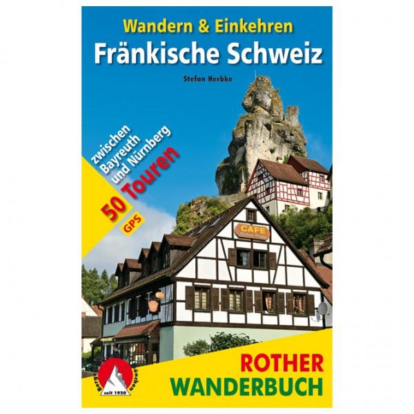 Bergverlag Rother - Fränkische Schweiz – Wandern & Einkehren - Walking guide book