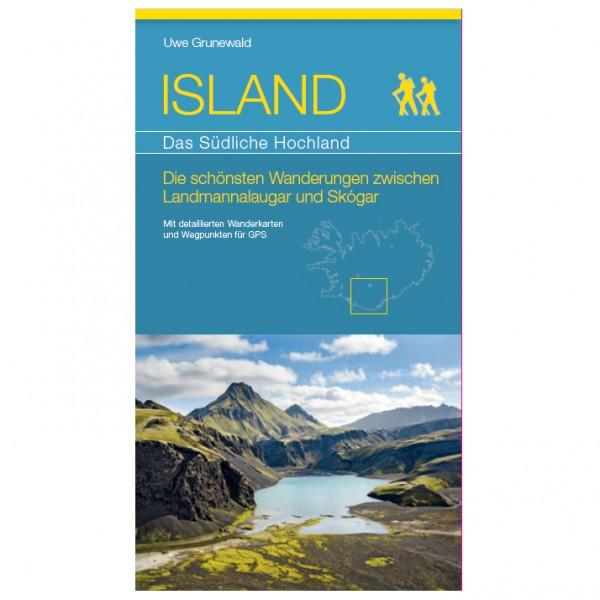 Grunewald - Island: Das Südliche Hochland - Wanderführer