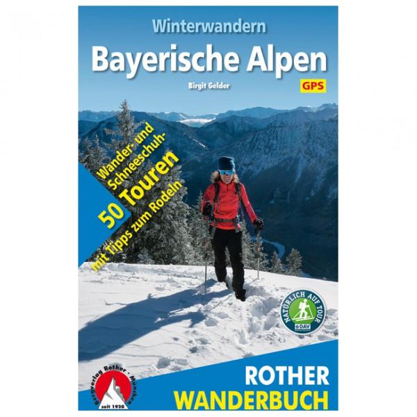 Bergverlag Rother - Winterwandern Bayerische Alpen - Walking guide book