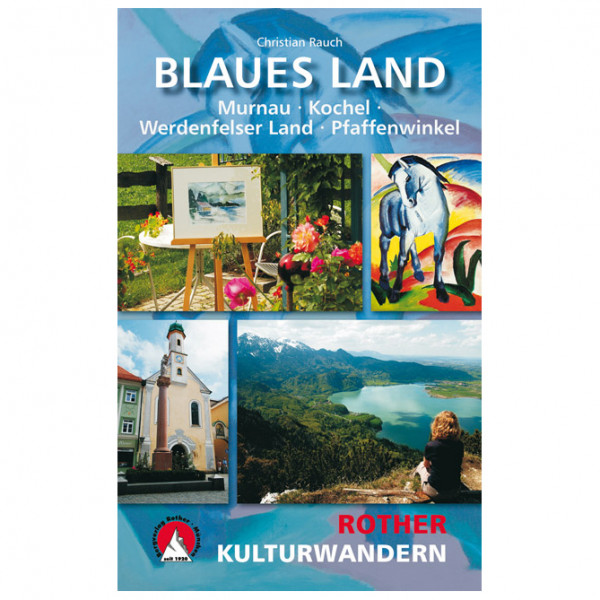 Bergverlag Rother - Kulturwandern Blaues Land - Vandringsguider