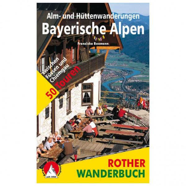 Bergverlag Rother - Alm- und Hüttenwanderungen Bayer. Alpen