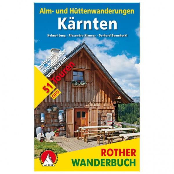 Bergverlag Rother - Alm- und Hüttenwanderungen Kärnten - Walking guide book