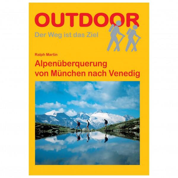 Conrad Stein Verlag - Alpenüberquerung München nach Venedig