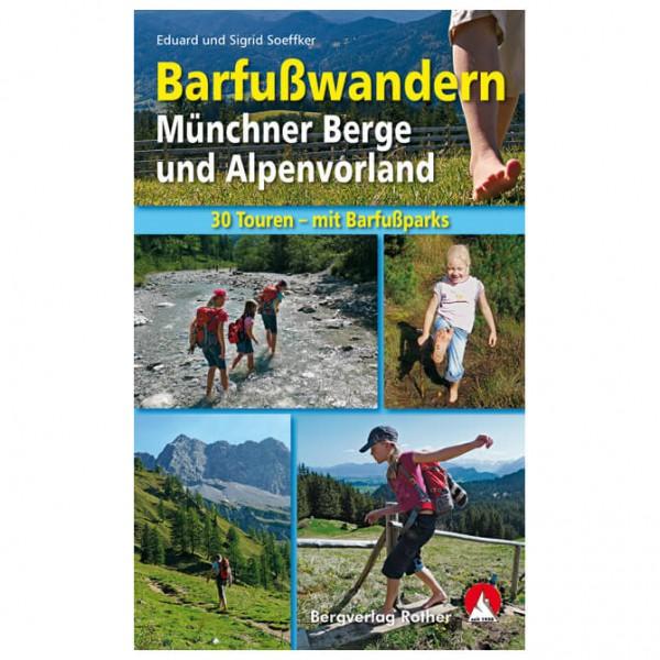 Bergverlag Rother - Barfußwandern Münchner Berge - Vandringsguider