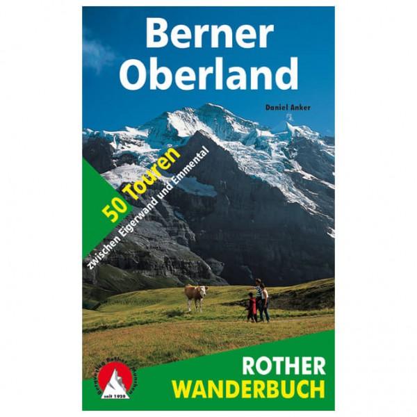 Bergverlag Rother - Berner Oberland Eigerwand und Emmental