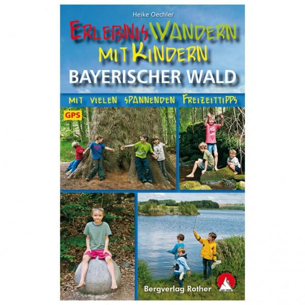 Bergverlag Rother - Wandern mit Kindern Bayer. Wald - Wandelgidsen