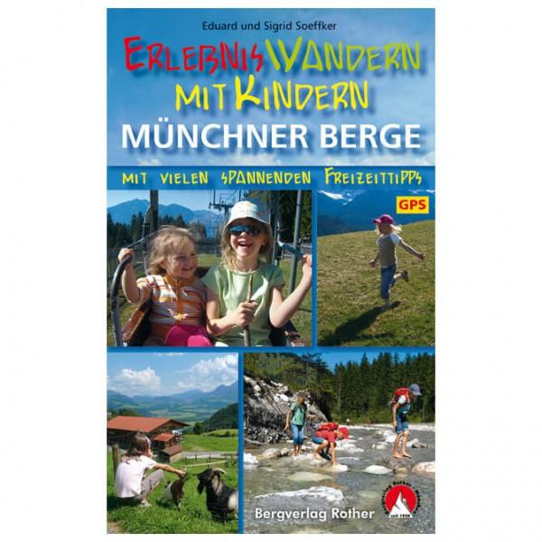 Bergverlag Rother - Wandern mit Kindern Münchner Berge - Walking guide book