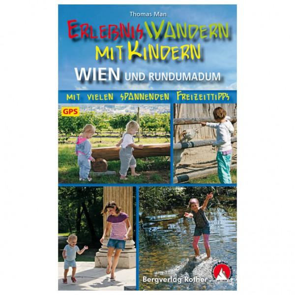 Bergverlag Rother - Wandern mit Kindern Wien und Rundumadum - Vandringsguider