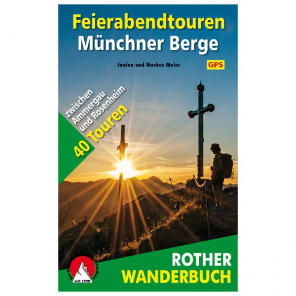 Bergverlag Rother - Feierabendtouren Münchner Berge - Turguider