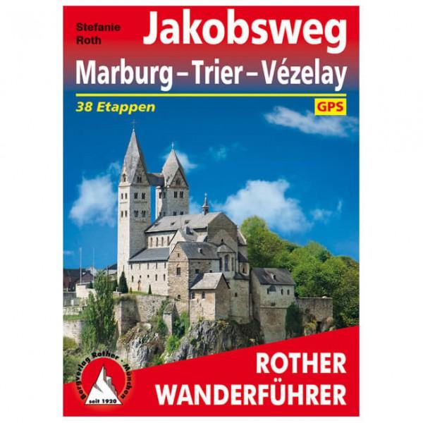 Bergverlag Rother - Jakobsweg Marburg - Trier - Vézelay - Wanderführer