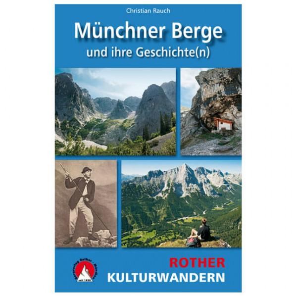 Bergverlag Rother - Münchner Berge und ihre Geschichte(n) - Vandreguides