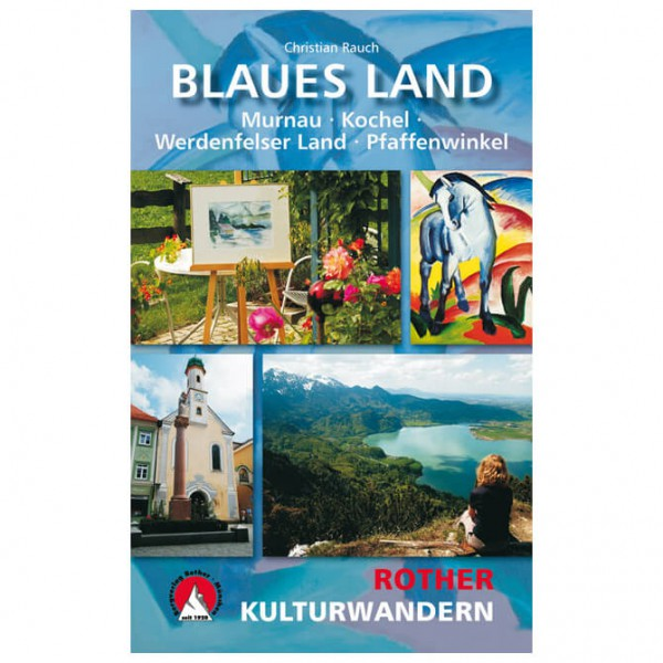 Bergverlag Rother - Kulturwandern Blaues Land - Wanderführer