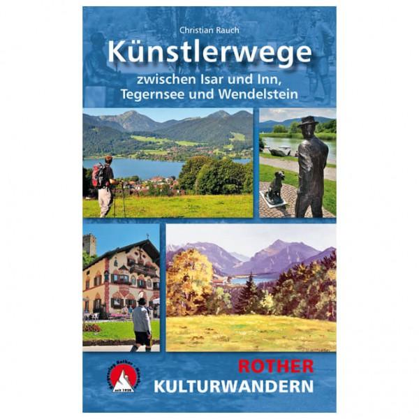 Bergverlag Rother - Künstlerwege zwischen Isar & Wendelstein - Wanderführer