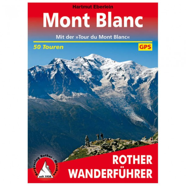 Bergverlag Rother - Mont Blanc - Mit der Tour du Mont Blanc - Wanderführer