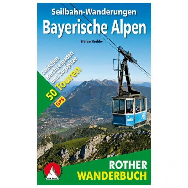 Bergverlag Rother - Seilbahn-Wanderungen Bayerische Alpen - Vandringsguider