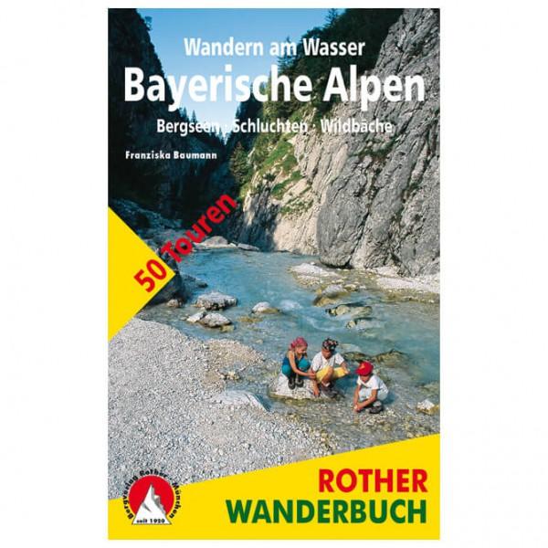 Bergverlag Rother - Wandern am Wasser Bayerische Alpen - Walking guide book