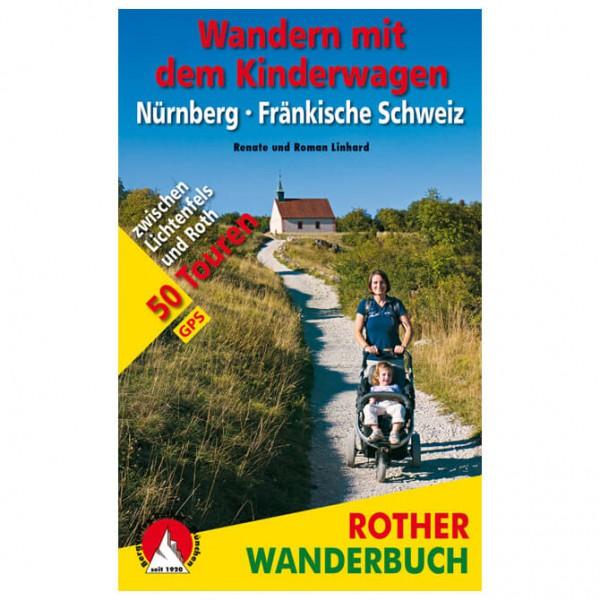 Bergverlag Rother - Wandern mit Kinderwagen Fränk. Schweiz - Vandringsguider