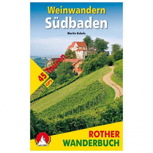 Bergverlag Rother - Weinwandern Südbaden - Wanderführer