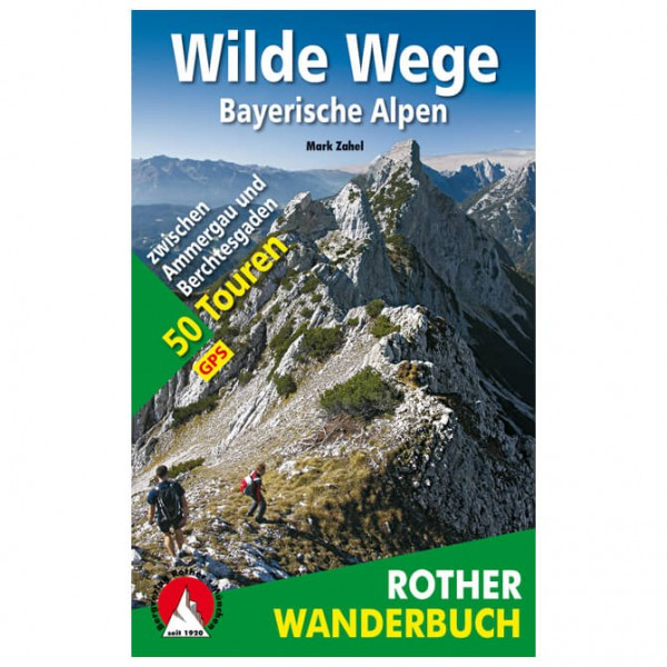 Bergverlag Rother - Wilde Wege - Bayerische Alpen - Wanderführer