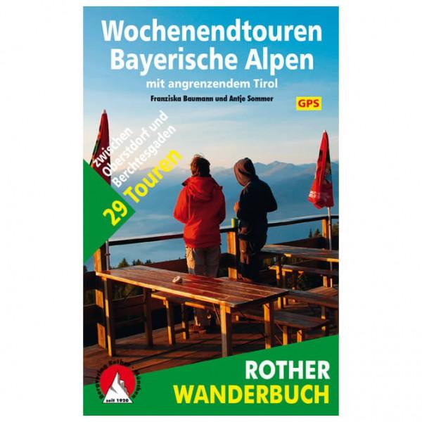 Bergverlag Rother - Wochenendtouren Bayerische Alpen - Vandringsguider