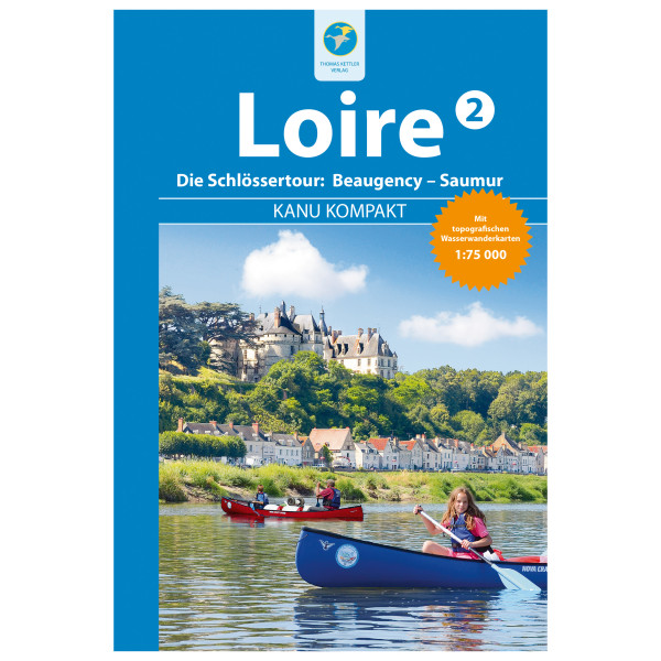 Thomas Kettler Verlag - Kanu Kompakt Loire 2 - Vandringsguider