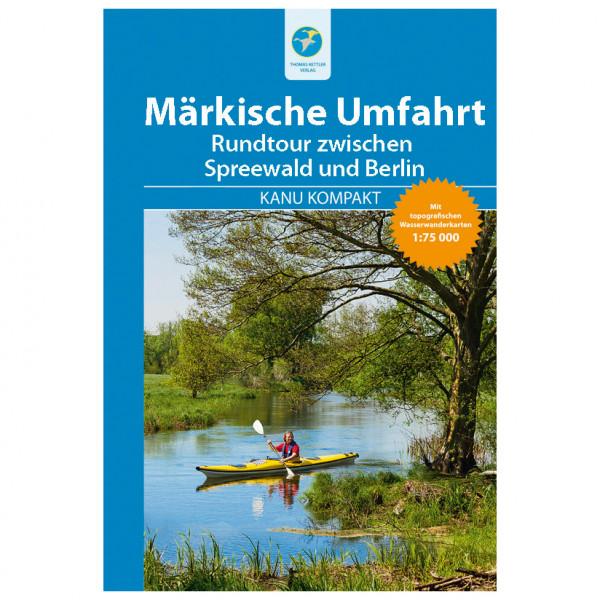 Thomas Kettler Verlag - Kanu Kompakt Märkische Umfahrt topografischen - Vaellusoppaat