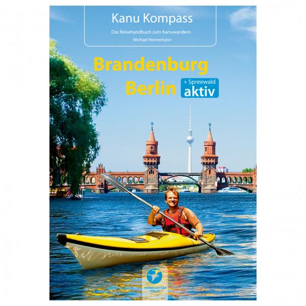 Thomas Kettler Verlag - Kanu Kompass Brandenburg, Berlin - Vandreguides