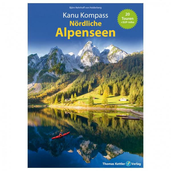 Thomas Kettler Verlag - Kanu Kompass Nördliche Alpenseen - Wanderführer