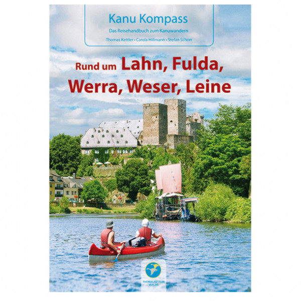 Thomas Kettler Verlag - Kanu Rund um Lahn, Fulda, Werra, Weser, Leine - Vandringsguider
