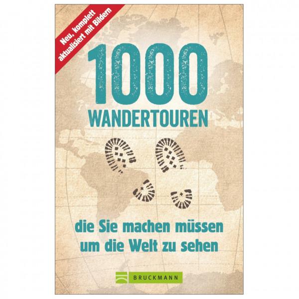 Bruckmann - 1000 Wandertouren die sie machen müssen - Wanderführer