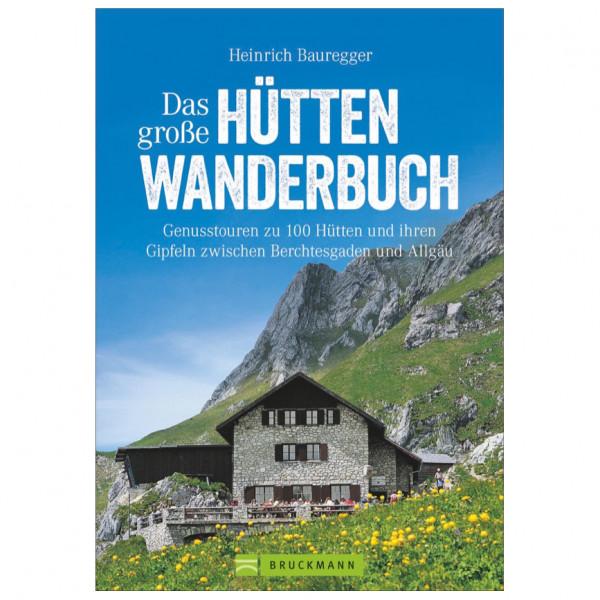 Bruckmann - Das große Hüttenwanderbuch - Walking guide book