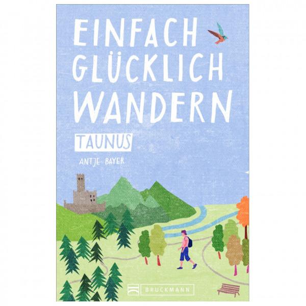 Bruckmann - Einfach glücklich wandern Taunus - Vandringsguider