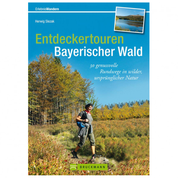 Bruckmann - Entdeckertouren Bayer. Wald - Walking guide book