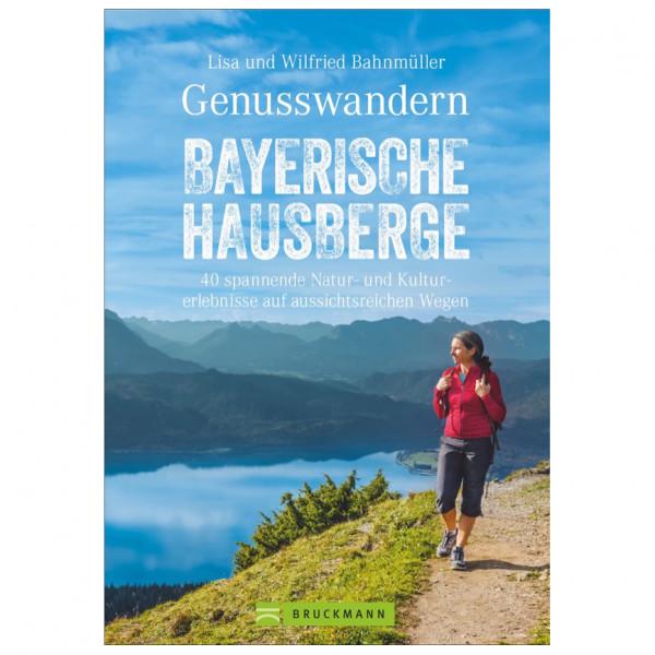 Bruckmann - Genusswandern Bayerische Hausberge - Wanderführer