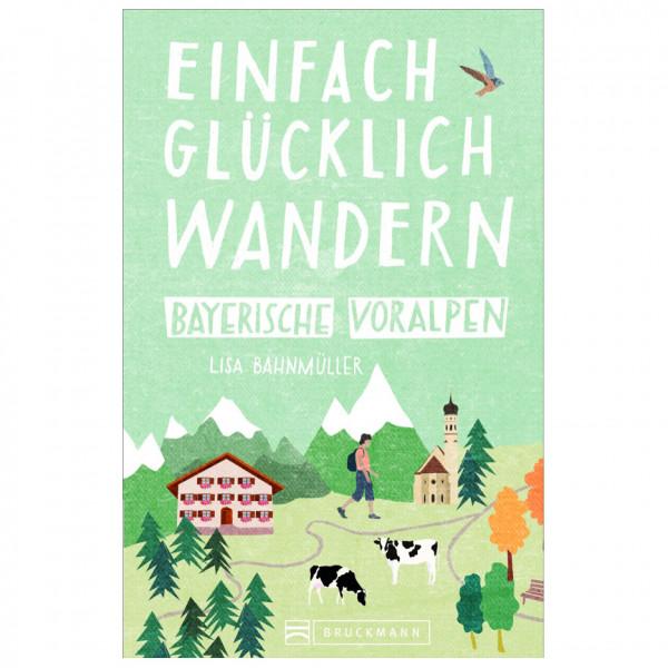 Bruckmann - Glücklich Wandern Bayerische Voralpen - Vandreguides