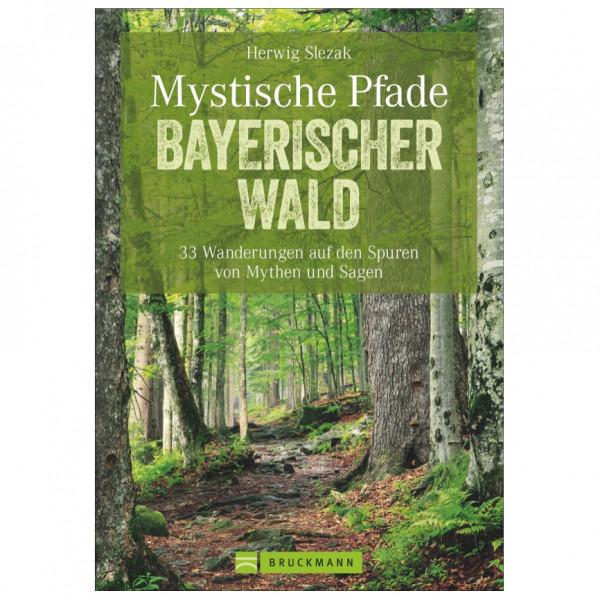 Bruckmann - Mystische Pfade Bayerischer Wald - Wandelgids