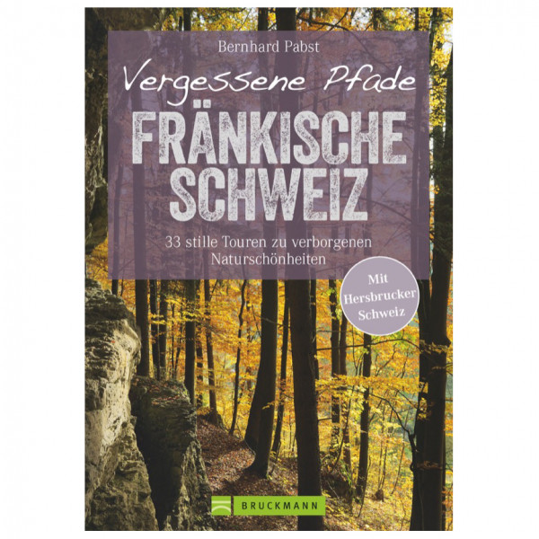 Bruckmann - Vergessene Pfade Fränkische Schweiz - Vaellusoppaat