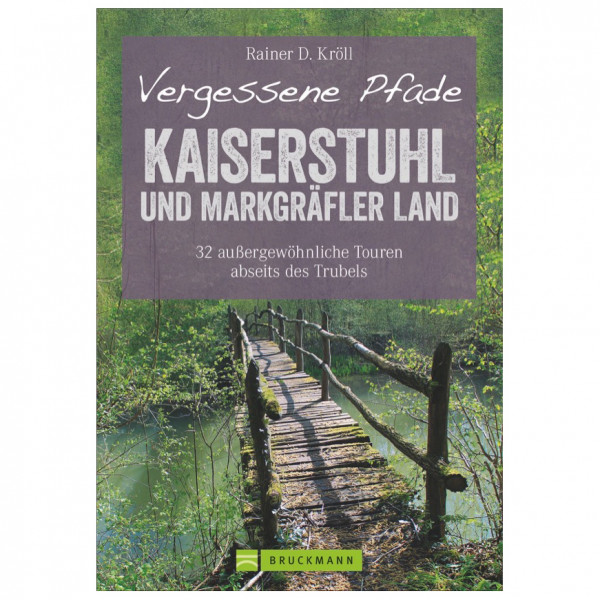 Bruckmann - Vergessene Pfade Kaiserstuhl - Vaellusoppaat