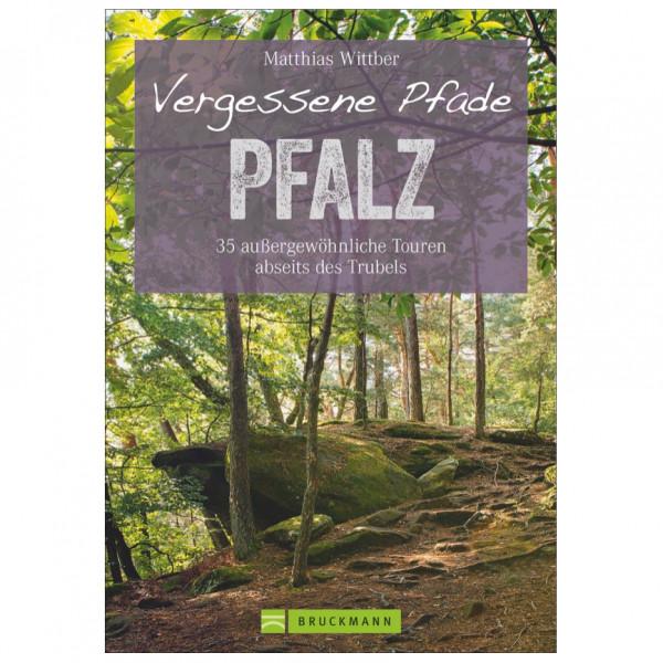 Bruckmann - Vergessene Pfade Pfalz - Vandreguides