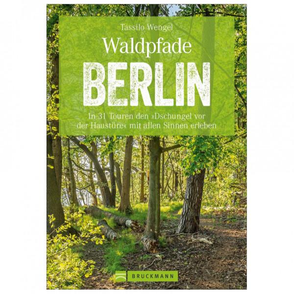 Bruckmann - Waldpfade Berlin - Guías de senderismo