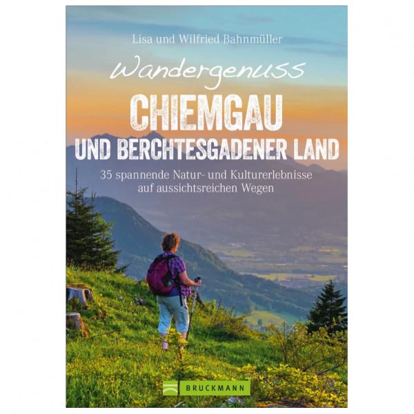 Bruckmann - Wandergenuss Chiemgau und Berchtesgaden - Vandringsguider