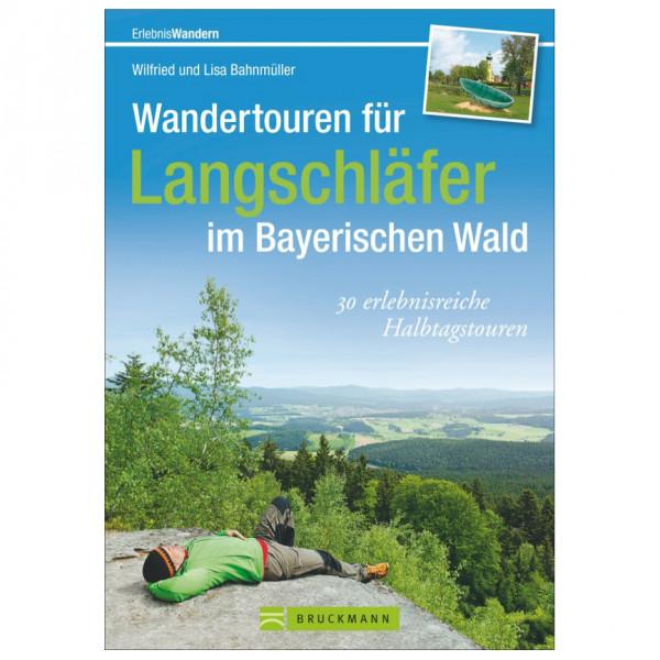 Bruckmann - Wandertouren F. Langschläfer Bayer.Wald - Vaellusoppaat