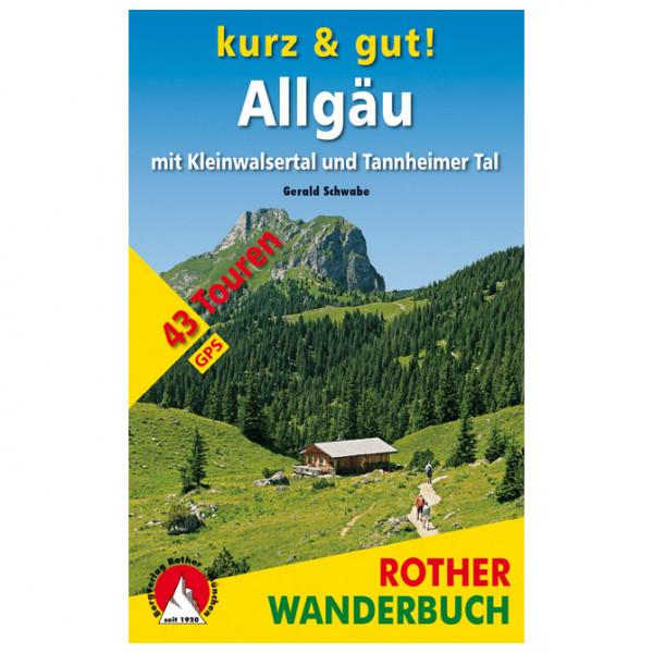 Bergverlag Rother - Kurz & Gut! Allgäu Kleinwalser- & Tannheimer Tal - Vandringsguider